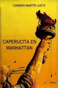CAPERUCITA EN MANHATTAN: Carmen Martín Gaite,