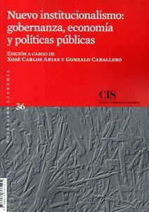 NUEVO INSTITUCIONALISMO: GOBERNANZA, ECONOMIA Y POLITICAS PUBLICAS: Xosé Carlos Arias y Gonzalo ...