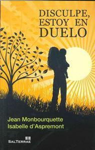 DISCULPE, ESTOY EN DUELO: Jean Monbourquette y a Isabelle D¿Aspremont