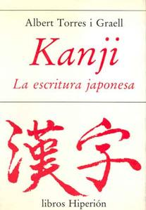 KANJI: La escritura japonesa: Albert Torres i Graell