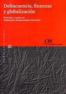 DELINCUENCIA, FINANZAS Y GLOBALIZACION: Armando Fernández Steinko (Ed.)