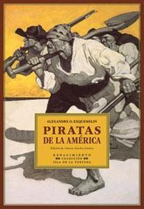 PIRATAS DE LA AMERICA: Alexandre Olivier Exquemelin