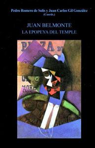 JUAN BELMONTE, LA EPOPEYA DEL TEMPLE: Pedro Romero Solís, Juan Carlos Gil González (coords.)
