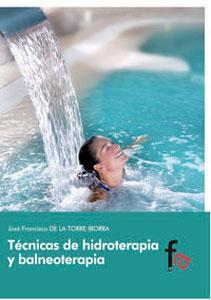 TECNICAS DE HIDROTERAPIA Y BALNEOTERAPIA: José Francisco de la Torre Iborra