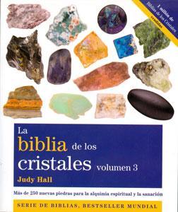 LA BIBLIA DE LOS CRISTALES: VOLUMEN 3: Judy Hall