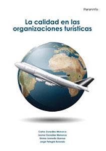 LA CALIDAD EN LAS ORGANIZACIONES TURISTICAS: Leonor González Menorca; Carlos González Menorca; ...
