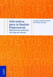 INFORMATICA PARA LA GESTION EMPRESARIAL: Aplicaciones prácticas: Leopoldo Laborda Castillo;