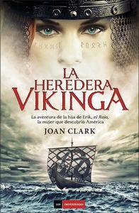 LA HEREDERA VIKINGA: La aventura de la hija de Erik, El Rojo, la mujer que descubrió Am&...