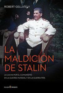 LA MALDICION DE STALIN: La lucha por el comunismo en la Guerra Mundial y en la Guerra Fría: ...