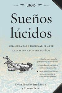 SUEÑOS LÚCIDOS: UNA GUÍA PARA DOMINAR EL ARTE DE NAVEGAR POR LOS SUEÑOS...