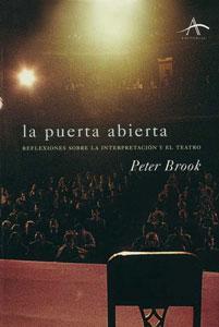LA PUERTA ABIERTA: Reflexiones sobre la interpretación: Peter Brook