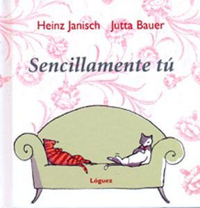 SENCILLAMENTE TU: Heinz Janisch; Jutta Bauer