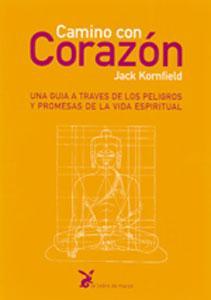 CAMINO CON CORAZON: Una guía a través de los peligros y promesas de la vida ...