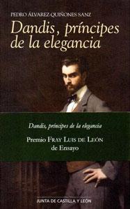 DANDIS, PRINCIPES DE LA ELEGANCIA: Pedro Álvarez-Quiñones Sanz