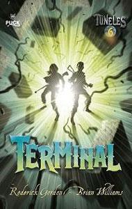 TERMINAL: TUNELES 6: Roderick Gordon; Brian Williams