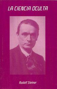 LA CIENCIA OCULTA: Rudolf Steiner