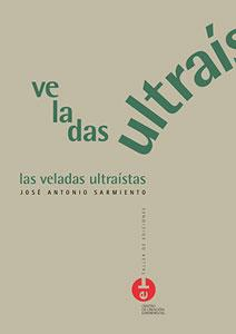LAS VELADAS ULTRAÍSTAS: José Antonio Sarmiento