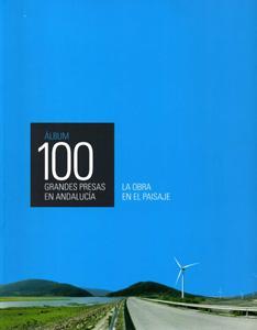 ÁLBUM 100 GRANDES PRESAS EN ANDALUCÍA: La: María Isabel Martín