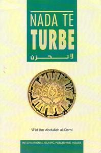 NADA TE TURBE: A'id Ibn 'Abdullah al-Qarni