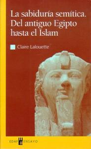 LA SABIDURIA SEMITICA: Del antiguo Egipto hasta el Islam.: Claire Lalouette