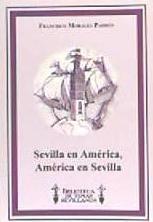 SEVILLA EN AMERICA, AMERICA EN SEVILLA: MORALES PADRON, FRANCISCO
