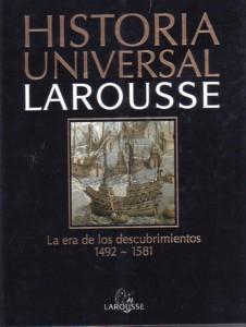 HISTORIA UNIVERSAL LAROUSSE (Vol. 9): La era de los descubrimientos 1492-1581.: VV.AA.