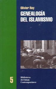 GENEALOGIA DEL ISLAMISMO: Olivier Roy