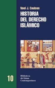 HISTORIA DEL DERECHO ISLAMICO: Noel J. Coulson