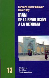 IRAN: De la revolución a la reforma.: Farhad Khosrokhavar - Olivier Roy