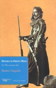 HISTORIA DE ORIENTE MEDIO: De 1798 a nuestros dias.: Massimo Campanini