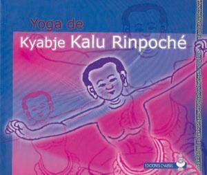 YOGA DE KYABJE KALU RINPOCHE: Kyabje Kalu Rinpoché