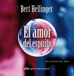 EL AMOR DEL ESPIRITU: Bert Hellinger