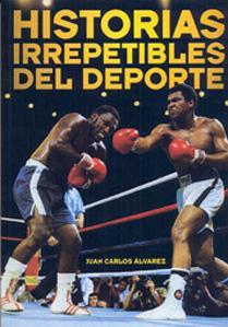 HISTORIAS IRREPETIBLES DEL DEPORTE: Juan Carlos Alvarez Alvares