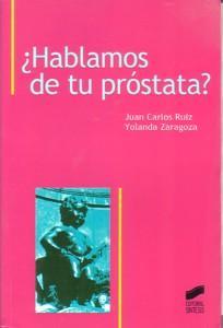HABLAMOS DE TU PROSTATA?: Juan Carlos Ruiz
