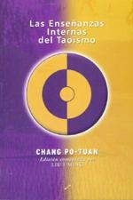 LAS ENSEÑANZAS INTERNAS DEL TAOISMO: Chang Po-Tuang
