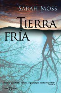 TIERRA FRIA: Sarah Moss