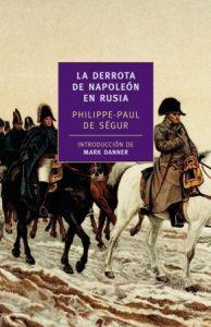 LA DERROTA DE NAPOLEON EN RUSIA: Philippe-Paul de Segur