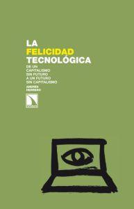 LA FELICIDAD TECNOLOGICA: Andrés Herrero