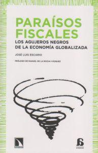 PARAISOS FISCALES: Los agujeros negros de la economía globalizada: José Luis Escario