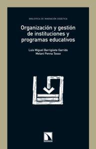 ORGANIZACION Y GESTION DE INSTITUCIONES Y PROGRAMAS: Luis Miguel Barrigüete