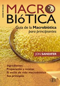 MACROBIOTICA: Guía de la macrobiótica para principiantes: Jon Sandifer