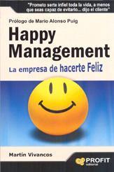 HAPPY MANAGEMENT: La empresa de hacerte feliz: Martín Vivancos