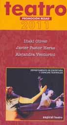 FUNDACION RESAD 2011 (Teatro): Iñaki Oliver, Javier Pastor Heras, Alejandra Venturini