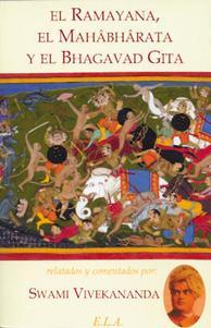 EL RAMAYANA, EL MAHÂBHÂRATA Y EL BHAGAVAD: Swami Vivekananda