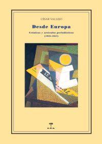 DESDE EUROPA. Crónicas y artículos (1923-1937): César Vallejo