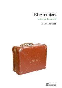 EL EXTRANJERO: sociología del extraño: Georg Simmel