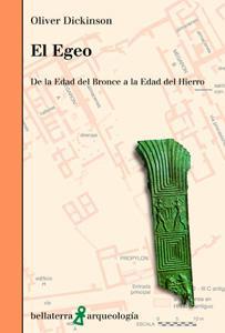 EL EGEO: de la Edad de Bronce a la Edad de Hierro: Oliver Dickinson