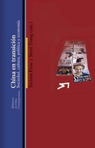 CHINA EN TRANSICION: SOCIEDAD, CULTURA, POLITICA Y ECONOMIA: Taciana Fisac y Steve Tsang (eds.)