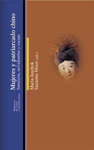 MUJERES Y PATRIARCADO CHINO: SUMISION, SERVIDUMBRE Y ESCAPE: M. Jaschok y S. Miers (eds.)