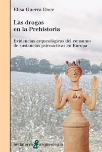 LAS DROGAS EN LA PREHISTORIA: Elisa Guerra Doce